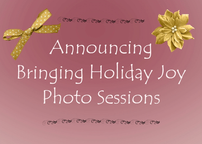 Announcing Bringing Holiday Joy Photo Sessions